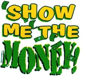 Gold and green lettering declaring show me the money with some banknotes floating down