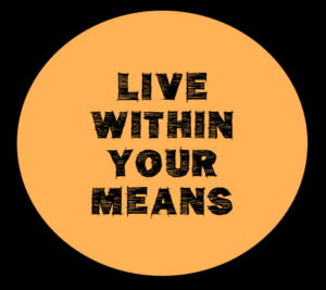 Iive within your means pencil drawn inside of a light brown circle on a black background